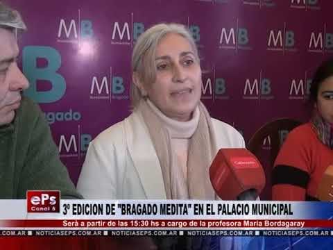 3ª EDICION DE BRAGADO MEDITA EN EL PALACIO MUNICIPAL