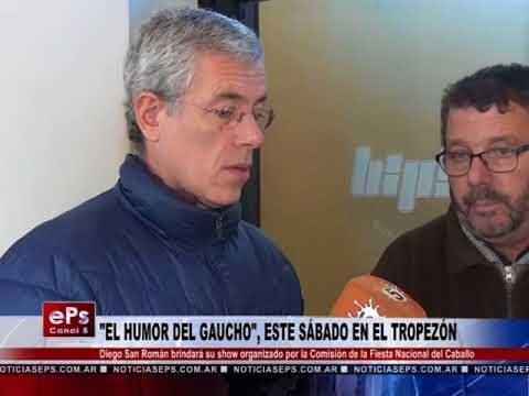 EL HUMOR DEL GAUCHO, ESTE SÁBADO EN EL TROPEZÓN