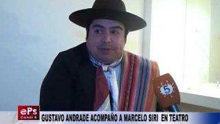 GUSTAVO ANDRADE ACOMPAÑO A MARCELO SIRI EN EL TEATRO