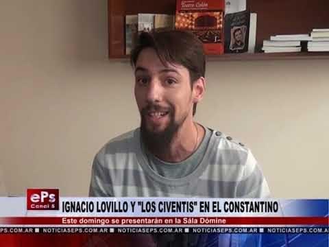 IGNACIO LOVILLO Y LOS CIVENTIS EN EL CONSTANTINO