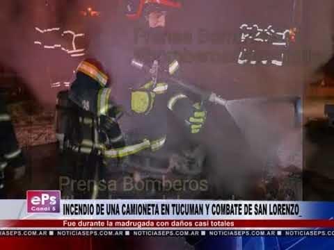 INCENDIO DE UNA CAMIONETA EN TUCUMAN Y COMBATE DE SAN LORENZO