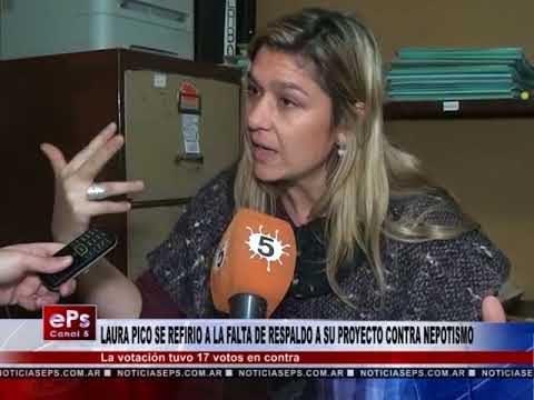 LAURA PICO SE REFIRIO A LA FALTA DE RESPALDO A SU PROYECTO CONTRA NEPOTISMO