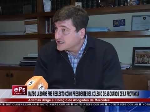MATEO LABORDE FUE REELECTO COMO PRESIDENTE DEL COLEGIO DE ABOGADOS DE LA PROVINCIA