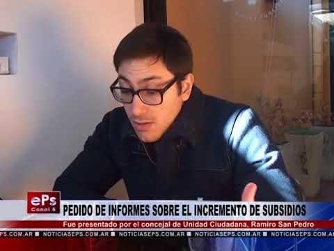 PEDIDO DE INFORMES SOBRE EL INCREMENTO DE SUBSIDIOS