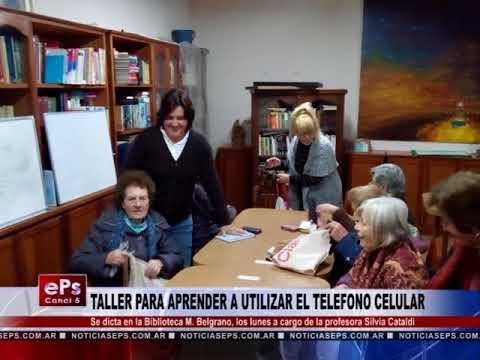 TALLER PARA APRENDER A UTILIZAR EL TELEFONO CELULAR