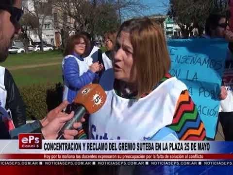 CONCENTRACION Y RECLAMO DEL GREMIO SUTEBA EN LA PLAZA 25 DE MAYO