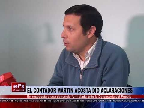 EL CONTADOR MARTIN ACOSTA DIO ACLARACIONES