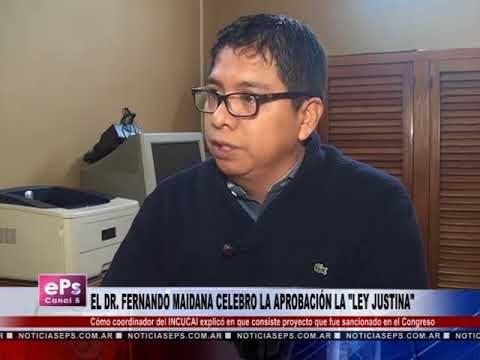 EL DR FERNANDO MAIDANA CELEBRO LA APROBACIÓN LA LEY JUSTINA
