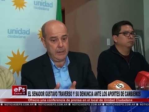 EL SENADOR GUSTAVO TRAVERSO Y SU DENUNCIA ANTE LOS APORTES DE CAMBIEMOS