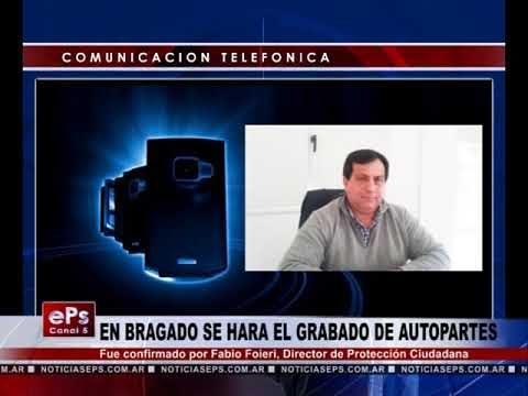 EN BRAGADO SE HARA EL GRABADO DE AUTOPARTES