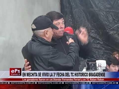 EN MECHITA SE VIVIO LA 3ª FECHA DEL TC HISTORICO BRAGADENSE