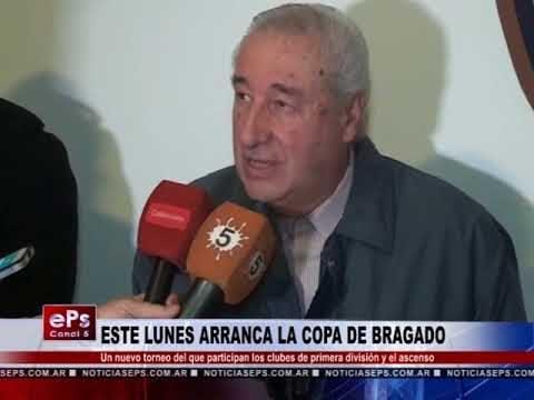 ESTE LUNES ARRANCA LA COPA DE BRAGADO