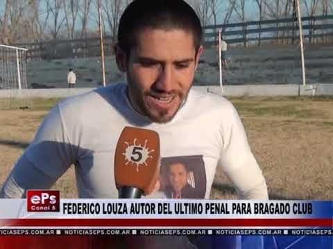 FEDERICO LOUZA AUTOR DEL ULTIMO PENAL PARA BRAGADO CLUB