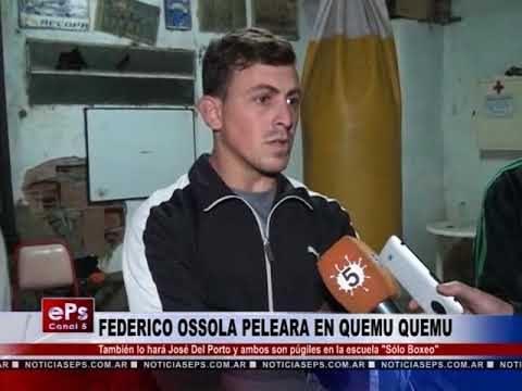 FEDERICO OSSOLA PELEARA EN QUEMU QUEMU