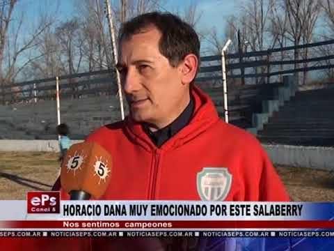 HORACIO DANA MUY EMOCIONADO POR ESTE SALABERRY