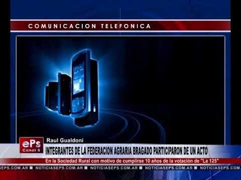 INTEGRANTES DE LA FEDERACION AGRARIA BRAGADO PARTICIPARON DE UN ACTO