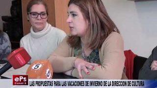 LAS PROPUESTAS PARA LAS VACACIONES DE INVIERNO DE LA DIRECCION DE CULTURA