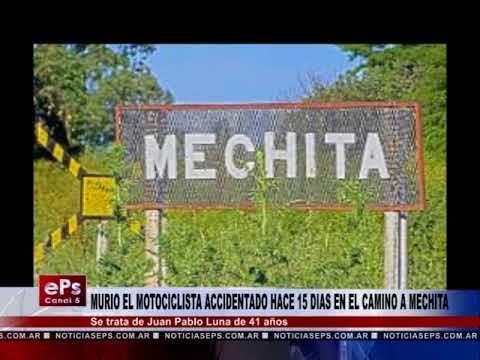 MURIO EL MOTOCICLISTA ACCIDENTADO HACE 15 DIAS EN EL CAMINO A MECHITA