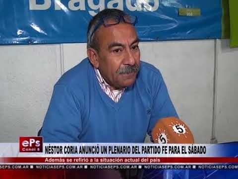 NÉSTOR CORIA ANUNCIÓ UN PLENARIO DEL PARTIDO FE PARA EL SÁBADO