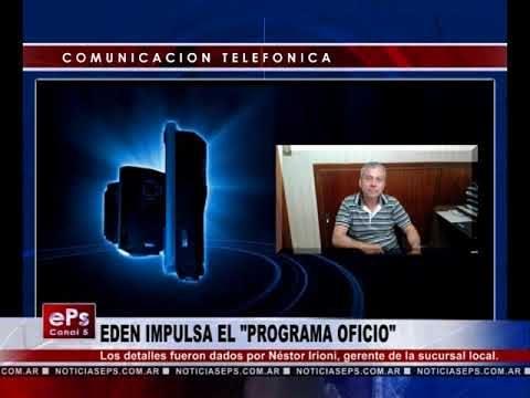 EDEN IMPULSA EL PROGRAMA OFICIO