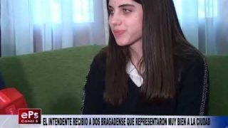 EL INTENDENTE RECIBIO A DOS BRAGADENSE QUE REPRESENTARON MUY BIEN A LA CIUDAD