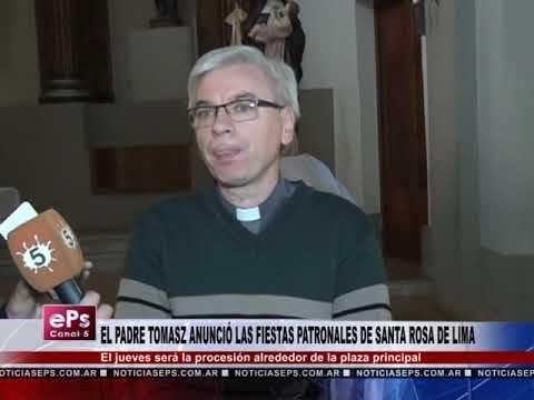 EL PADRE TOMASZ ANUNCIÓ LAS FIESTAS PATRONALES DE SANTA ROSA DE LIMA