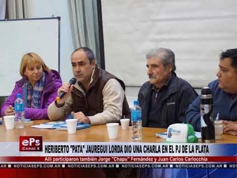 HERIBERTO PATA JAUREGUI LORDA DIO UNA CHARLA EN EL PJ DE LA PLATA