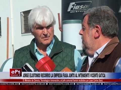 JORGE ELUSTONDO RECORRIO LA EMPRESA FIASA JUNTO AL INTENDENTE VICENTE GATICA