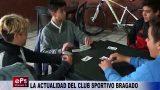 LA ACTUALIDAD DEL CLUB SPORTIVO BRAGADO