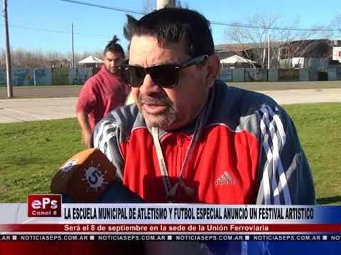 LA ESCUELA MUNICIPAL DE ATLETISMO Y FUTBOL ESPECIAL ANUNCIÓ UN FESTIVAL ARTISTICO