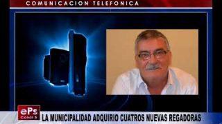 LA MUNICIPALIDAD ADQUIRIO CUATROS NUEVAS REGADORAS