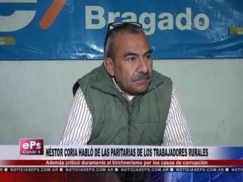 NÉSTOR CORIA HABLÓ DE LAS PARITARIAS DE LOS TRABAJADORES RURALES