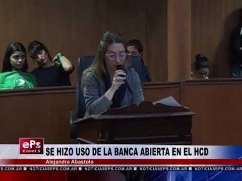 SE HIZO USO DE LA BANCA ABIERTA EN EL HCD