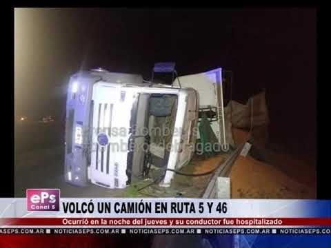 VOLCÓ UN CAMIÓN EN RUTA 5 Y 46