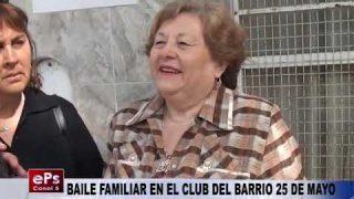 BAILE FAMILIAR EN EL CLUB DEL BARRIO 25 DE MAYO