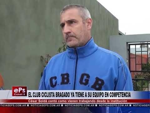 EL CLUB CICLISTA BRAGADO YA TIENE A SU EQUIPO EN COMPETENCIA