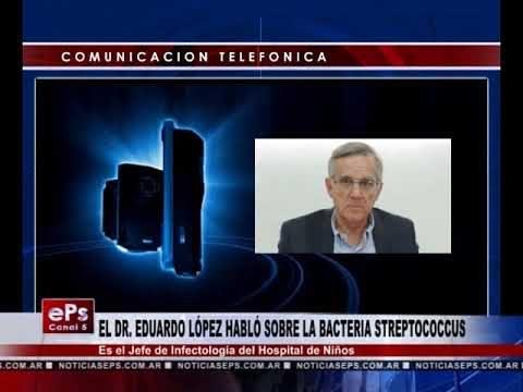 EL DR EDUARDO LÓPEZ HABLÓ SOBRE LA BACTERIA STREPTOCOCCUS