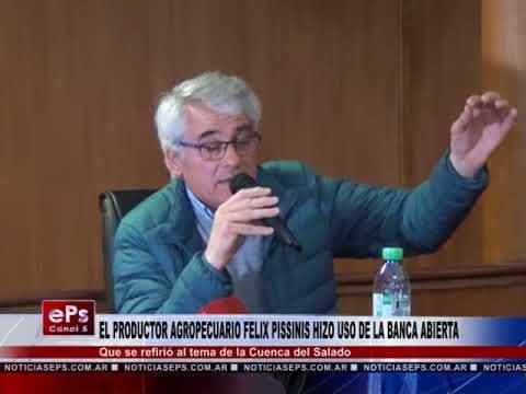 EL PRODUCTOR AGROPECUARIO FELIX PISSINIS HIZO USO DE LA BANCA ABIERTA
