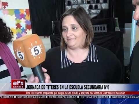 JORNADA DE TITERES EN LA ESCUELA SECUNDARIA Nº6