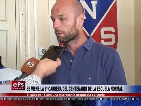 SE VIENE LA 6º CARRERA DEL CENTENARIO DE LA ESCUELA NORMAL