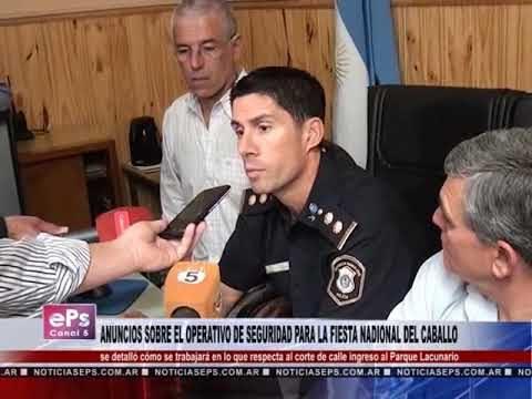 ANUNCIOS SOBRE EL OPERATIVO DE SEGURIDAD PARA LA FIESTA NADIONAL DEL CABALLO