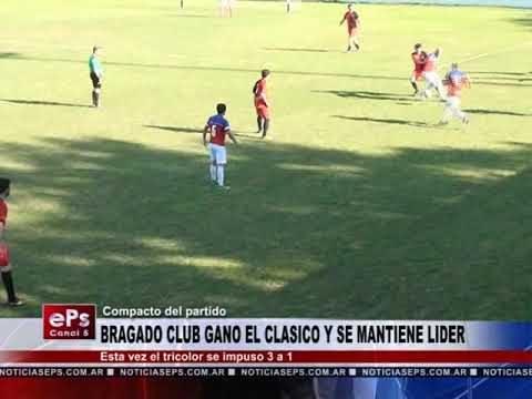 BRAGADO CLUB GANO EL CLASICO Y SE MANTIENE LIDER