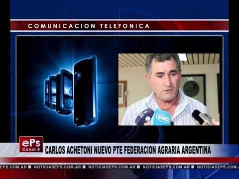 CARLOS ACHETONI NUEVO PTE FEDERACION AGRARIA ARGENTINA