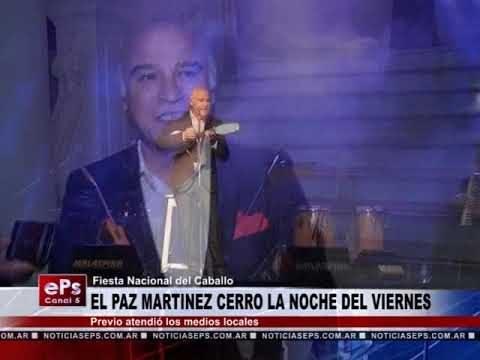 EL PAZ MARTINEZ CERRO LA NOCHE DEL VIERNES