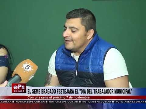 EL SEMB BRAGADO FESTEJARÁ EL DIA DEL TRABAJADOR MUNICIPAL