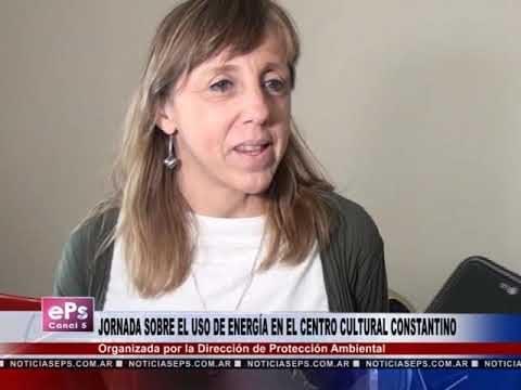 JORNADA SOBRE EL USO DE ENERGÍA EN EL CENTRO CULTURAL CONSTANTINO
