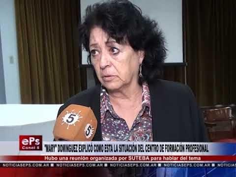 MARY DOMINGUEZ EXPLICÓ COMO ESTA LA SITUACIÓN DEL CENTRO DE FORMACIÓN PROFESIONAL