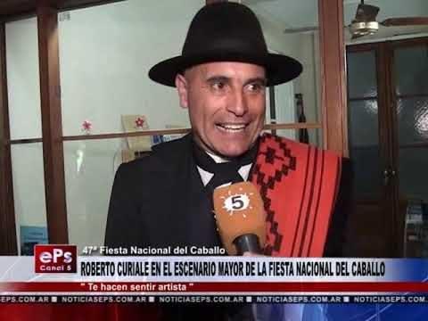 ROBERTO CURIALE EN EL ESCENARIO MAYOR DE LA FIESTA NACIONAL DEL CABALLO