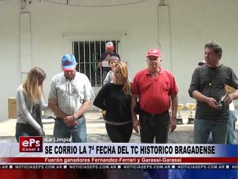 SE CORRIO LA 7ª FECHA DEL TC HISTORICO BRAGADENSE