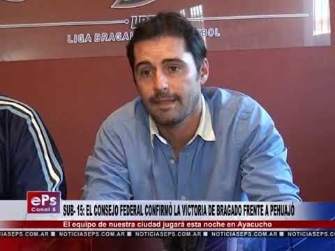 SUB 15 EL CONSEJO FEDERAL CONFIRMÓ LA VICTORIA DE BRAGADO FRENTE A PEHUAJÓ